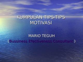 Kumpulan_Tips_Tips_Motivasi-mario-teguh.pps