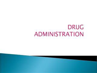 DRUG ADMINISTRATION.ppt