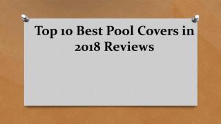 Top 10 Best Pool Covers in 2018 Reviews.pdf