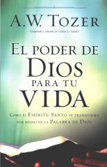 El Poder De Dios Para Tu Vida - A. W. Tozer.pdf