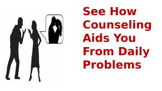 see how counseling aids you from daily problems.pptx