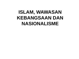 12. ISLAM-WAWASAN-KEBANGSAAN-DAN-NASIONALISME.ppt